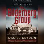The True Story of The Bilderberg Group, Daniel Estulin
