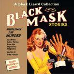 Black Mask 11: Middleman for Murder And Other Crime Fiction from the Legendary Magazine, Otto Penzler