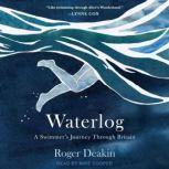 Waterlog A Swimmers Journey Through Britain, Roger Deakin