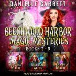 The Beechwood Harbor Magic Mysteries Boxed Set Books 7-9, Danielle Garrett