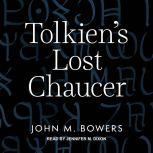 Tolkien's Lost Chaucer, John M. Bowers