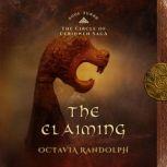 Claiming, The: Book Three of The Circle of Ceridwen Saga, Octavia Randolph