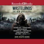 Wastelands The New Apocalypse, John Joseph Adams