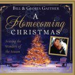 A Homecoming Christmas Sensing the Wonders of the Season, Bill Gaither