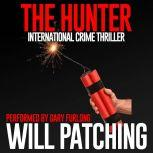 The Hunter International Crime Thriller, Will Patching