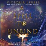 A Spell to Unbind, Victoria Laurie