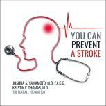 You Can Prevent a Stroke, MD Thomas