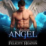 Fallen Angel (Her Angel: Bound Warriors paranormal romance series Book 2), Felicity Heaton