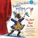 Fancy Nancy: The Show Must Go On, Jane O'Connor