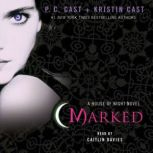 Marked A House of Night Novel, P. C. Cast