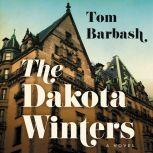 The Dakota Winters A Novel, Tom Barbash
