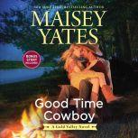 Good Time Cowboy plus Hard Riding Cowboy (A Gold Valley Novel), Maisey Yates