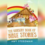 The Nursery Book of Bible Stories, Amy Steedman