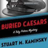 Buried Caesars A Toby Peters Mystery, Stuart Kaminsky