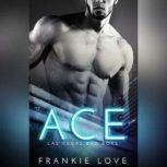 Ace, Frankie Love