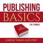 Publishing Basics Bundle: 2 in 1 Bundle, Self-Publishing and Kindle Bestseller Publishing, Lorenx Tarah