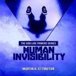 Human Invisibility, Martin K. Ettington