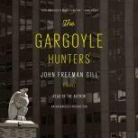 The Gargoyle Hunters, John Freeman Gill