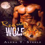 Rogue Wolf Female Shapeshifters Series, Alexa T. Steele