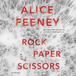 Rock Paper Scissors A Novel, Alice Feeney
