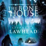 The Bone House Audio Book on CD, Stephen Lawhead