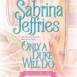 Only a Duke Will Do, Sabrina Jeffries