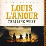 Trailing West, Louis LAmour