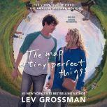 The Map of Tiny Perfect Things, Lev Grossman
