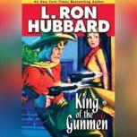 King of the Gunmen, L. Ron Hubbard