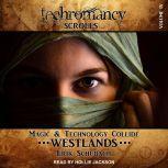 Techromancy Scrolls Westlands, Erik Schubach