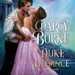 The Duke of Defiance, Darcy Burke