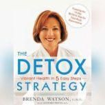 The Detox Strategy Vibrant Health in 5 Easy Steps, M.D. Smith