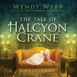 The Tale of Halcyon Crane, Wendy Webb