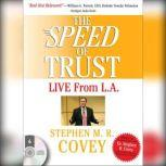 The Speed of Trust: Live from L.A., Stephen M.R. Covey