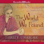 The World We Found, Thrity Umrigar