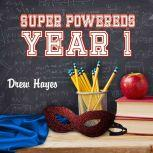 Super Powereds: Year One (2 of 3) , Drew Hayes