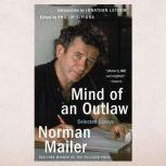 Mind of an Outlaw Selected Essays, Norman Mailer
