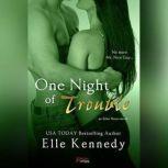 One Night of Trouble, Elle Kennedy