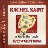 Rachel Saint A Star in the Jungle, Janet Benge