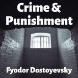 Crime and Punishment, Fyodor Dostoyevsky