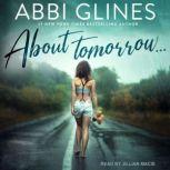 About Tomorrow…, Abbi Glines
