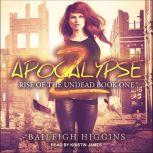 Apocalypse Z Book 1, Baileigh Higgins