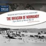 Invasion of Normandy, The Epic Battle of World War II, Moira Rose Donahue
