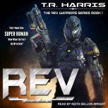 REV REV Warriors Series Book 1, T.R. Harris