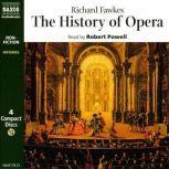 The History of Opera, Richard Fawkes