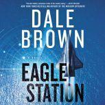 Eagle Station A Novel, Dale Brown