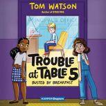 Trouble at Table 5 #2: Busted by Breakfast, Tom Watson