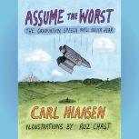 Assume the Worst The Graduation Speech You'll Never Hear, Carl Hiaasen