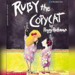 Ruby the Copycat, Peggy Rathmann