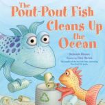 The Pout-Pout Fish Cleans Up the Ocean, Deborah Diesen